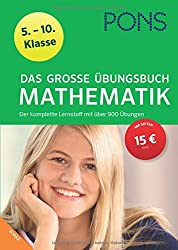 PONS Das große Übungsbuch Mathematik 5.-10. Klasse: Der komplette Lernstoff mit über 900 Übungen