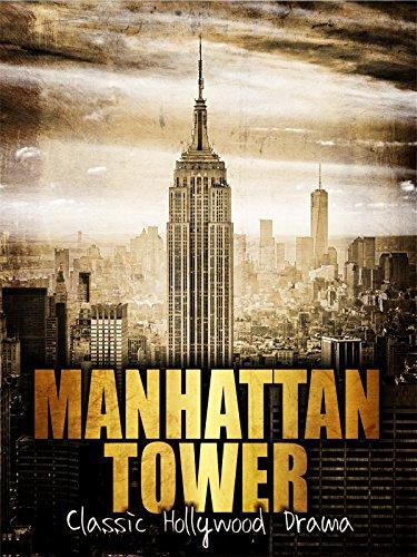 manhattan-tower-classic-hollywood-drama