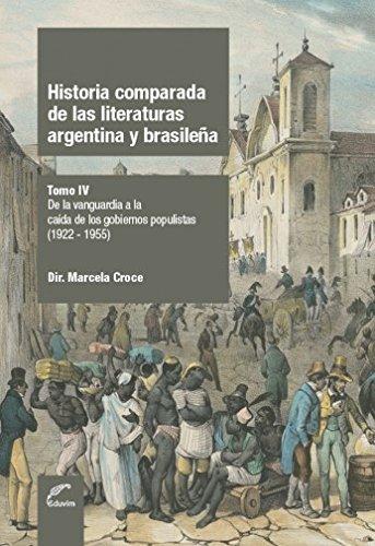 Historia comparada de las literaturas argentina y brasileña - Tomo IV. De la vanguardia a la caída de los gobiernos populistas (1922-1955) (Poliedros)