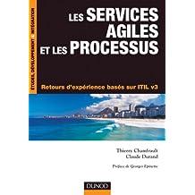 Les services agiles et les processus : Retours d'expérience basés sur ITIL v3 (Etude, développement et intégration)