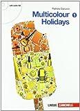 Multicolour holidays. Per la Scuola media. Con CD Audio: 1