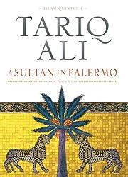 A Sultan in Palermo (The Islam Quintet, Book Four) by Tariq Ali (2005-07-17)