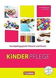 Kinderpflege: Sozialpädagogische Theorie und Praxis: Schülerbuch mit Lernsituationen
