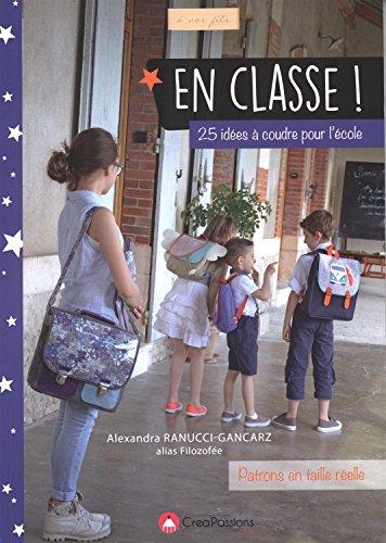 En classe ! 25 idées à coudre pour l'école par Alexandra Ranucci-Gancarz