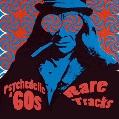Psychedelic '60s - Rare Tracks