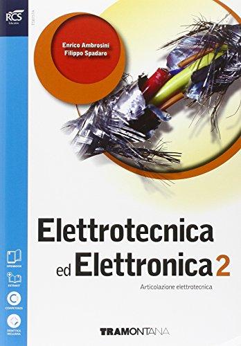 Elettrotecnica ed elettronica. Per le Scuole superiori. Con e-book. Con espansione online: 2