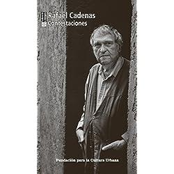 Contestaciones / Rafael Cadenas ; introducción, Joaquín Marta Sosa.
