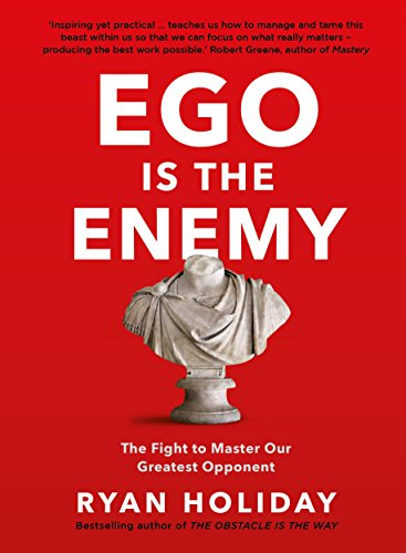 ego-is-the-enemy-the-fight-to-master-our-greatest-opponent