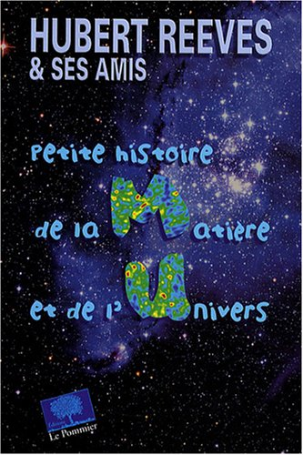 Petite histoire de la matière et de l'Univers par Hubert Reeves