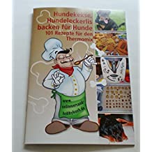 Für Thermomix 101 Hundekekse Hundelerckerlis selber backen selbst gebacken