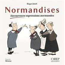 Normandises - Savoureuses expressions normandes