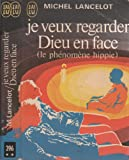 Je veux regarder Dieu en face (le phénomène hippie) - Albin Michel
