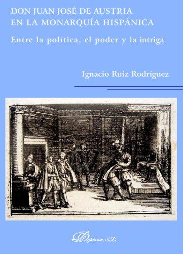 Don Juan José De Austria En La Monarquía Hispánica