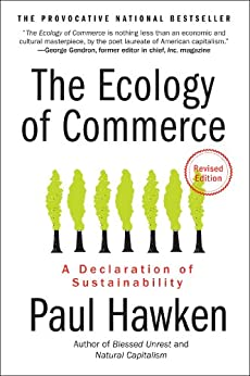 The Ecology of Commerce Revised Edition: A Declaration of Sustainability par [Hawken, Paul]