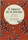 El Laberint De La Felicitat par Álex Rovira Celma