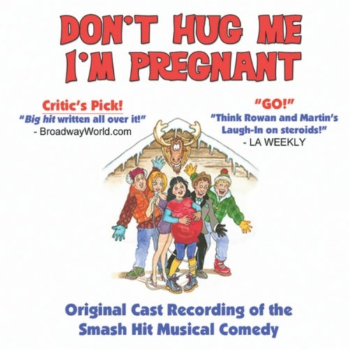 Don't Hug Me, I'm Pregnant - Original Cast Recording -