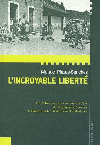 L'incroyable liberté par Manuel Plazas-Sanchez