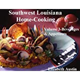Southwest Louisiana Home-Cooking Volume 3 Beverages and Appetizers (English Edition)