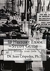 IB History Exam Study Guide: International Contemporary History 1848-2008 by Dr. Juan R. C??spedes Ph.D. (2012-03-28)