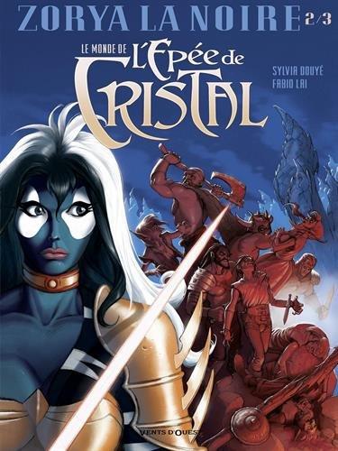 Le monde de l'épée de cristal - Tome 2 : Zorya la noire 2/3