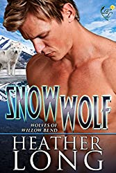Snow Wolf: Wolves of Willow Bend (English Edition)