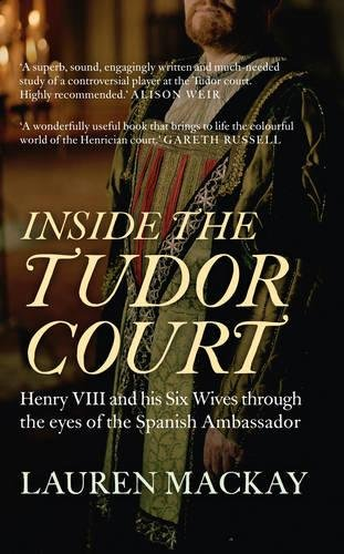 Inside the Tudor Court: Henry VIII and his Six Wives