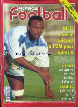 FRANCE FOOTBALL [No 2539] du 06/12/1994 - COUPE - GILI - O.M. - NANTES - GUY SCHERRER - PARIS-S.G. - LUIS - ARTUR.