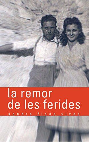 LA REMOR DE LES FERIDES (Catalan Edition) por Sandra Fisas Vives