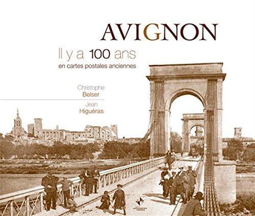 Avignon : Il y a 100 ans en cartes postales anciennes
