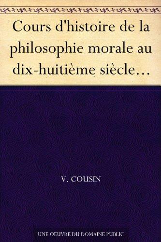 Couverture du livre Cours d'histoire de la philosophie morale au dix-huitième siècle...
