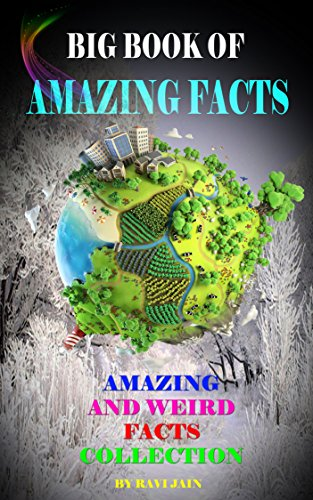 Big Book of Amazing Facts Volume 1: Amazing and Weird Facts Collection (English Edition)