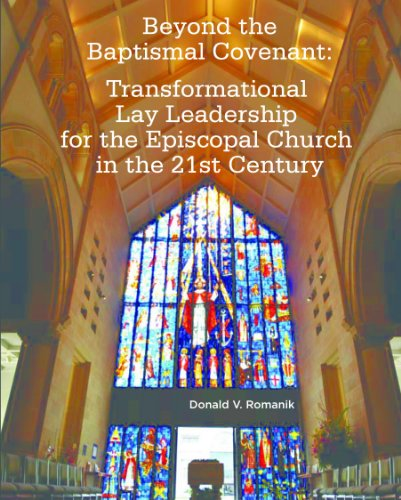Beyond the Baptismal Covenant: Transformational Lay Leadership for the Episcopal Church in the 21st Century (English Edition)
