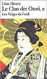 Le Clan des Otori (Tome 2-Les Neiges de l'exil) de Lian Hearn (2 septembre 2004) Broché