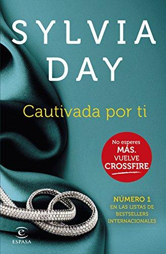 Cautivada por ti (Crossfire IV) de Sylvia Day