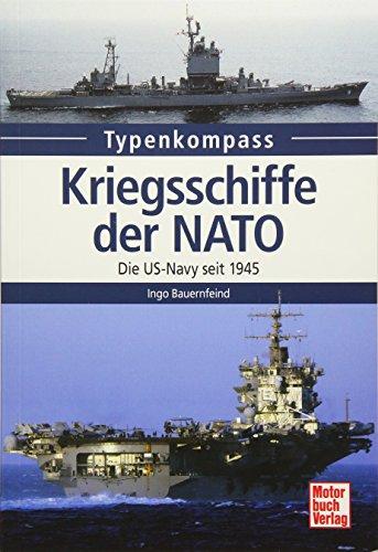 Kriegsschiffe der NATO: Die US-Navy seit 1945 (Typenkompass)