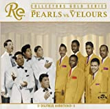 Collectors Gold Series by Pearls Vs. The Velours (2006-02-01)