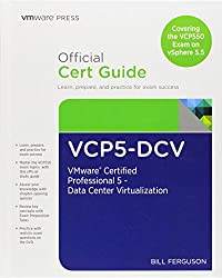 VCP5-DCV Official Certification Guide (Covering the VCP550 Exam): VMware Certified Professional 5 - Data Center Virtualization