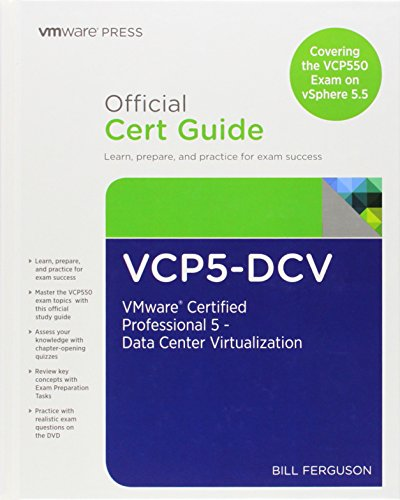 VCP5-DCV Official Certification Guide (Covering the VCP550            Exam):VMware Certified Professional 5 - Data Center Vir (Vmware Press Certification)