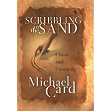 Scribbling in the Sand by Michael Card (2002-08-01)