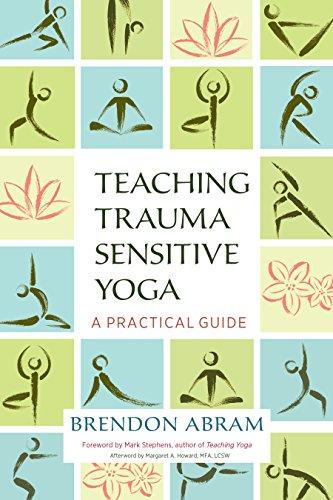 Teaching Trauma-Sensitive Yoga: A Practical Guide (English ...