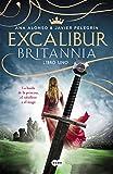 Image de Excalibur (Britannia. Libro 1): La huida de la princesa, el caballero y el mago