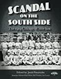 Scandal on the South Side: The 1919 Chicago White Sox (The SABR Digital Library)