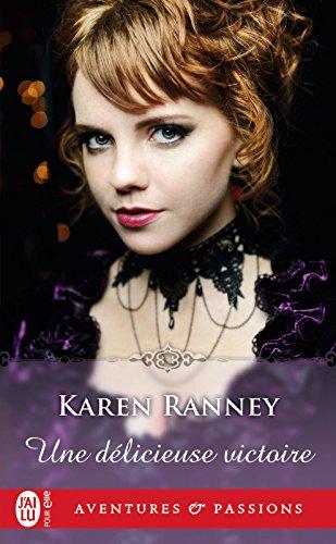 Une délicieuse victoire (Aventures & Passions t. 12150) par Karen Ranney