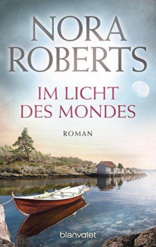 Im Licht des Mondes: Roman (Die Insel-Trilogie 3) von [Roberts, Nora]