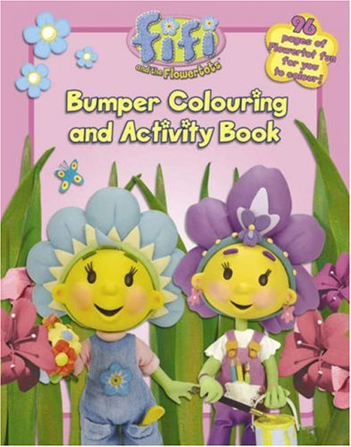 Fifi and the Flowertots: Bumper Colouring and Activity Book
