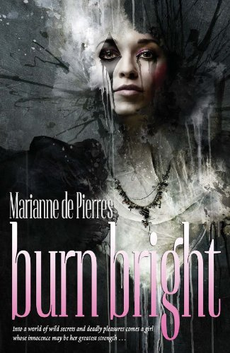 Burn Bright (The Night Creatures Book 1) by [de Pierres, Marianne]
