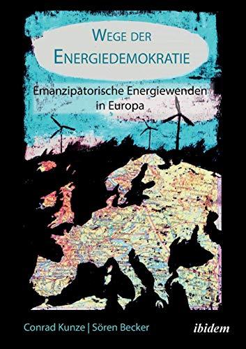 Wege der Energiedemokratie: Emanzipatorische Energiewenden in Europa