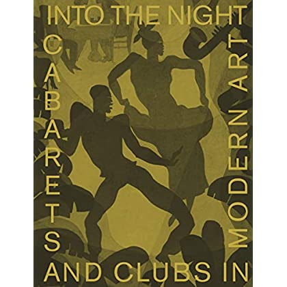 Into the night cabarets and clubs in modern art