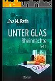 Unter Glas - Rheinnächte: Teil 2