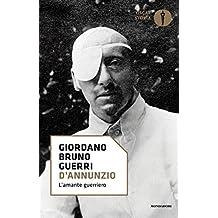 D'Annunzio: L'amante guerriero (Italian Edition)